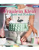 Buchempfehlungen Fräulein Klein feiert mit Kindern