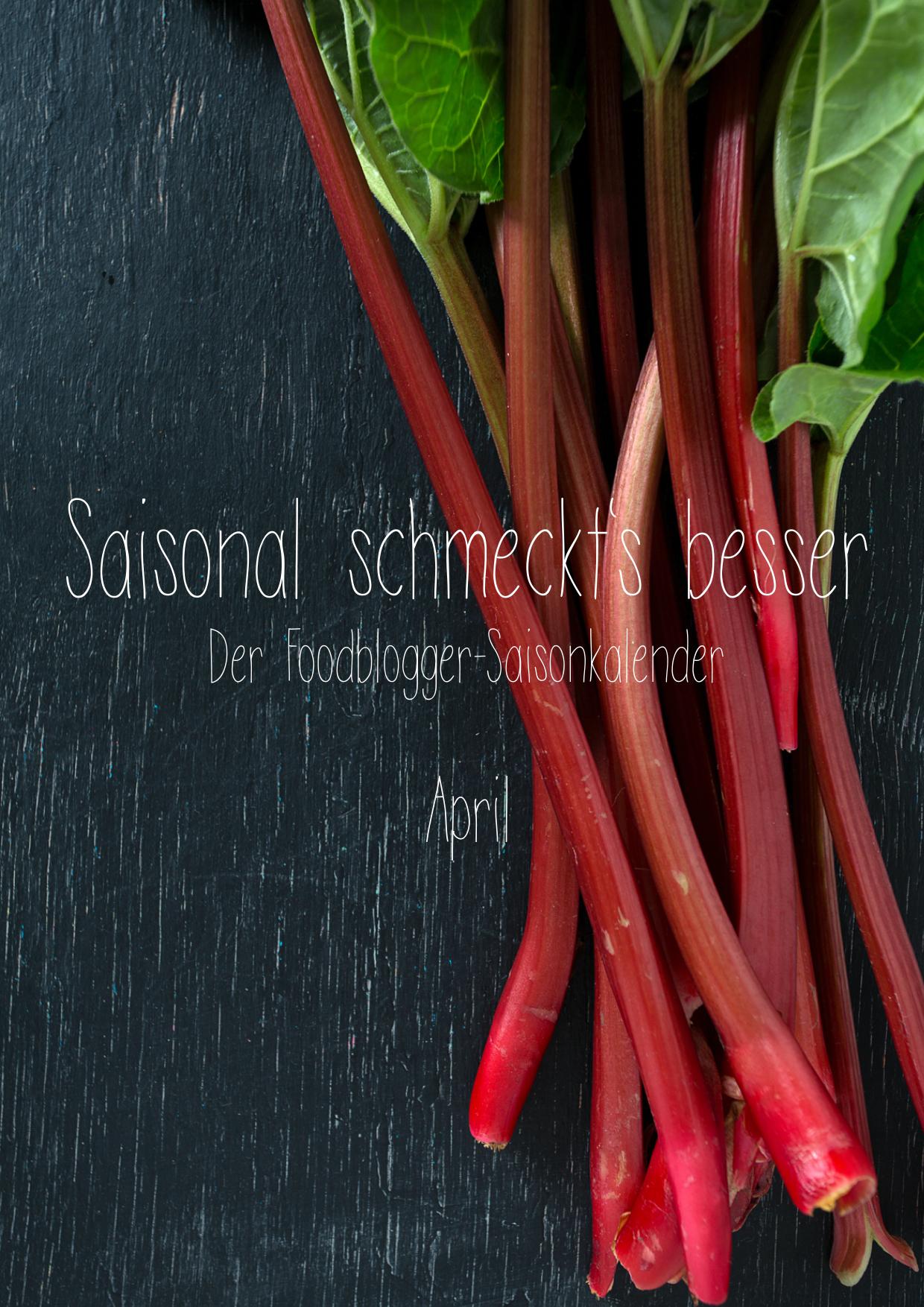 Saisonal schmeckts besser - Der Foodblogger Saisonkalender - April