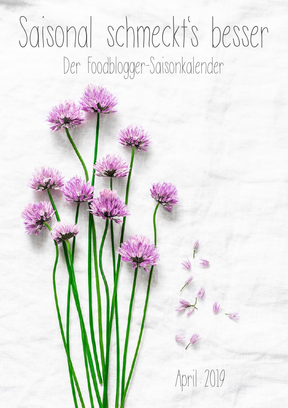 Saisonal schmeckts besser - Der Foodblogger Saisonkalender - April 2019