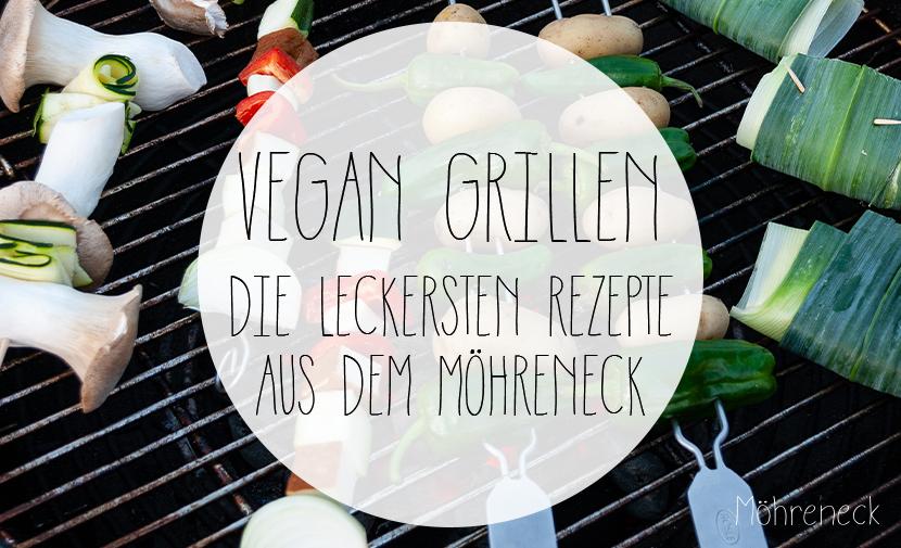 Vegan Grillen - die leckersten Rezepte aus dem Möhreneck